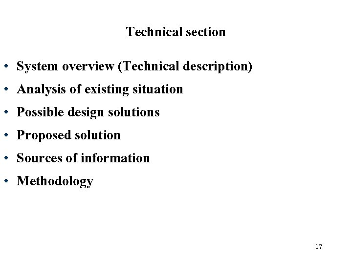 Technical section • System overview (Technical description) • Analysis of existing situation • Possible