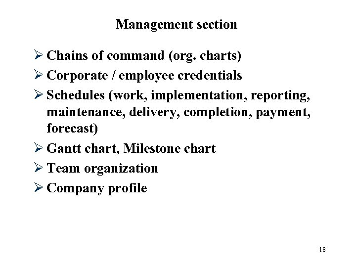 Management section Ø Chains of command (org. charts) Ø Corporate / employee credentials Ø