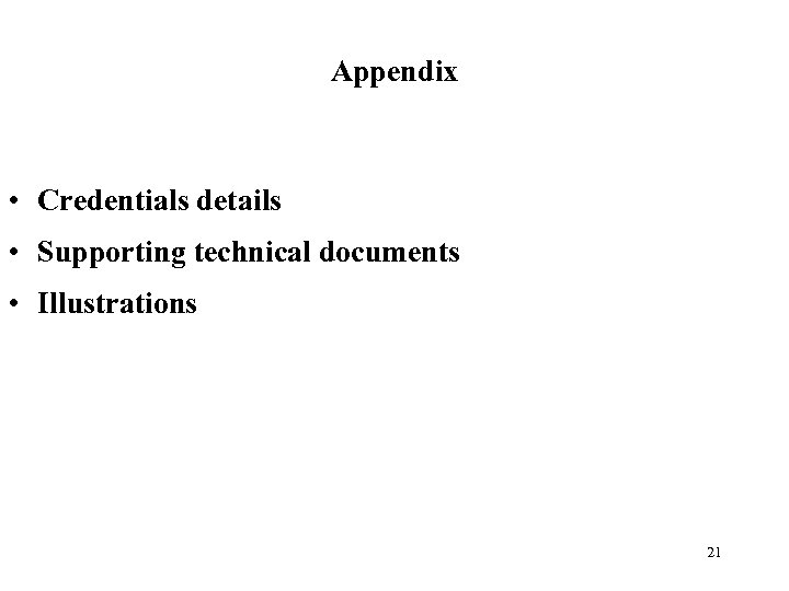 Appendix • Credentials details • Supporting technical documents • Illustrations 21