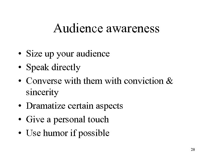 Audience awareness • Size up your audience • Speak directly • Converse with them