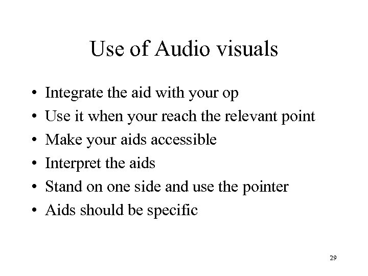 Use of Audio visuals • • • Integrate the aid with your op Use