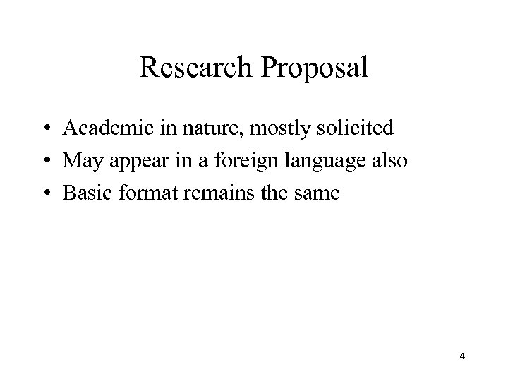 Research Proposal • Academic in nature, mostly solicited • May appear in a foreign