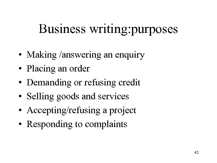 Business writing: purposes • • • Making /answering an enquiry Placing an order Demanding