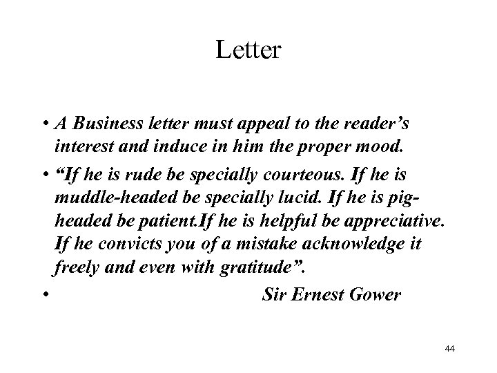 Letter • A Business letter must appeal to the reader's interest and induce in
