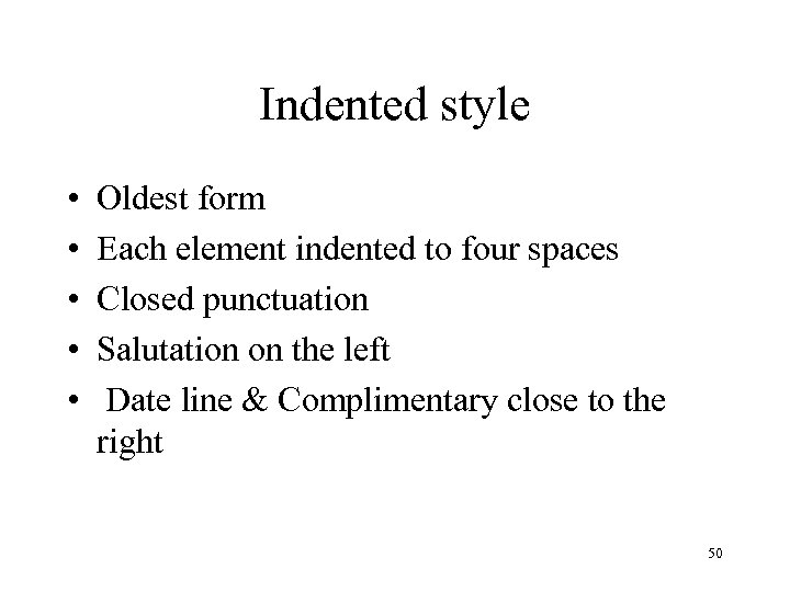 Indented style • • • Oldest form Each element indented to four spaces Closed