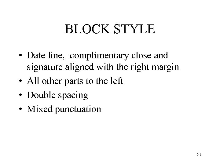 BLOCK STYLE • Date line, complimentary close and signature aligned with the right margin