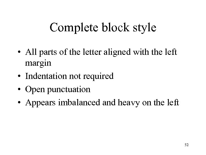 Complete block style • All parts of the letter aligned with the left margin