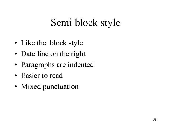 Semi block style • • • Like the block style Date line on the