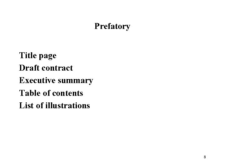 Prefatory Title page Draft contract Executive summary Table of contents List of illustrations 8