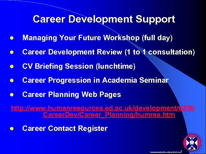 Career Development Support l Managing Your Future Workshop (full day) l Career Development Review