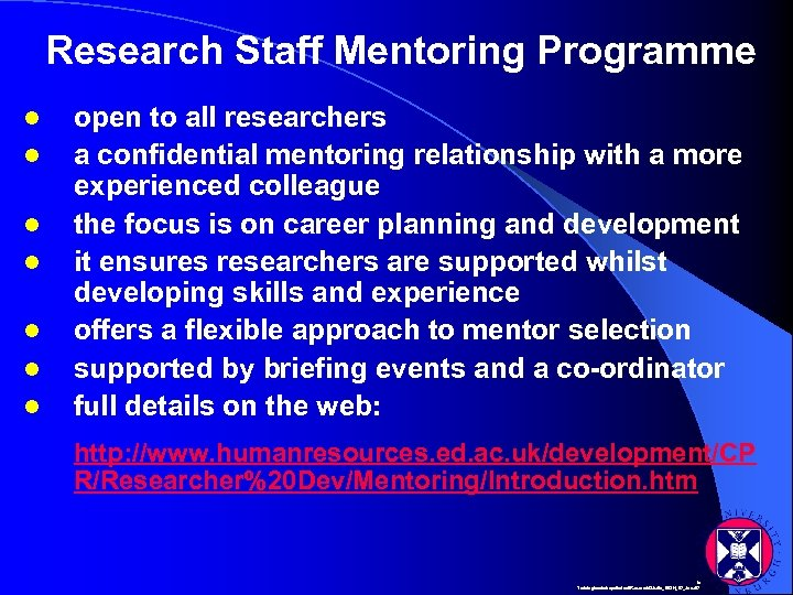 Research Staff Mentoring Programme l l l l open to all researchers a confidential