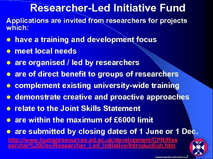 Researcher-Led Initiative Fund Applications are invited from researchers for projects which: l l l