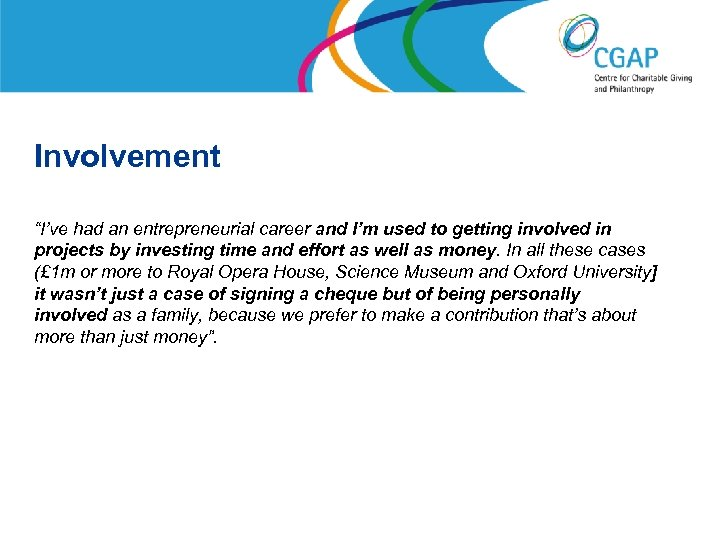 """Involvement """"I've had an entrepreneurial career and I'm used to getting involved in projects"""