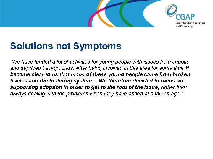 """Solutions not Symptoms """"We have funded a lot of activities for young people with"""