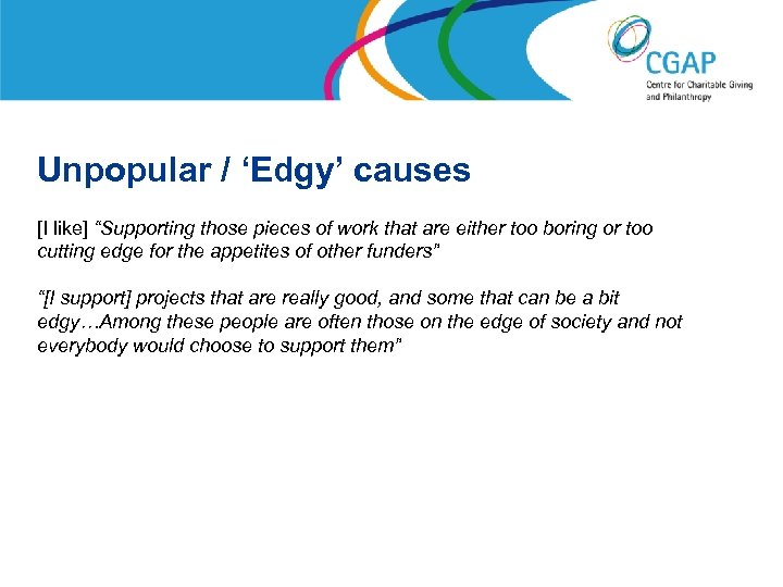 """Unpopular / 'Edgy' causes [I like] """"Supporting those pieces of work that are either"""