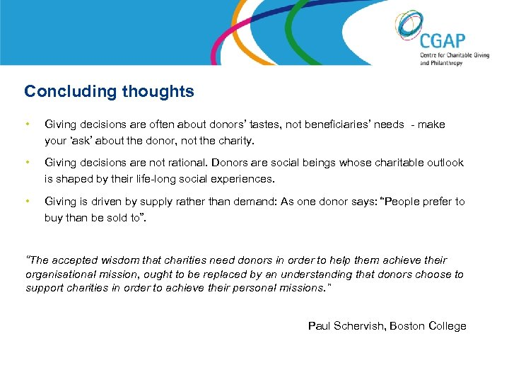 Concluding thoughts • Giving decisions are often about donors' tastes, not beneficiaries' needs -