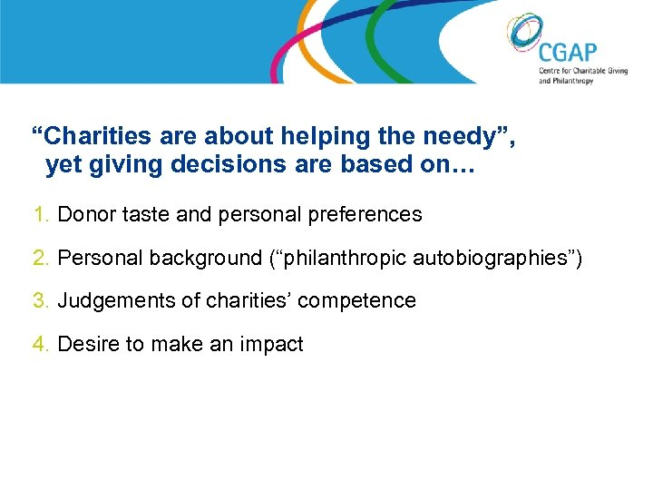 """""""Charities are about helping the needy"""", yet giving decisions are based on… 1. Donor"""