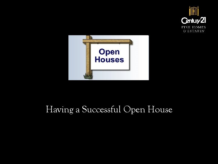 Mike Bowman, Inc. Having a Successful Open House