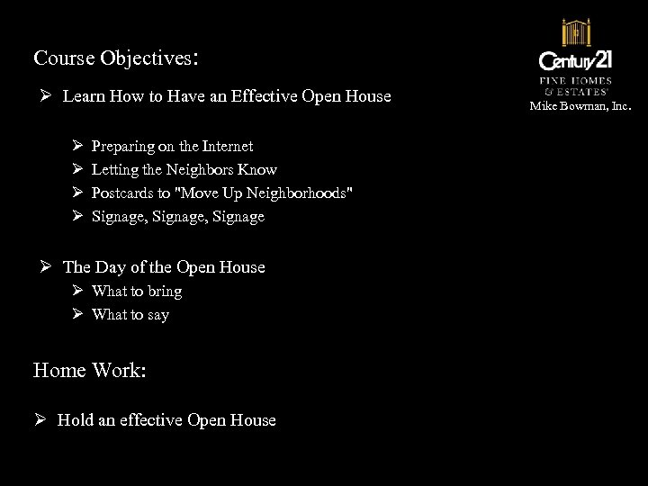 Course Objectives: Ø Learn How to Have an Effective Open House Ø Ø Preparing
