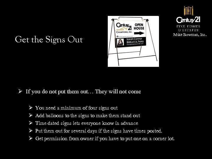 Get the Signs Out Mike Bowman, Inc. Ø If you do not put them