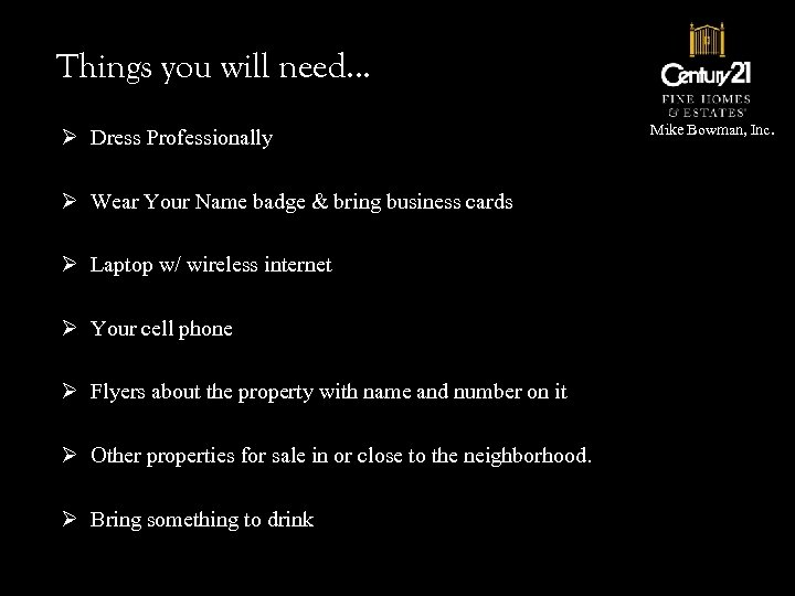 Things you will need… Ø Dress Professionally Ø Wear Your Name badge & bring
