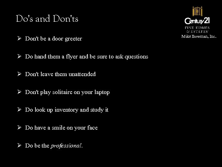 Do's and Don'ts Ø Don't be a door greeter Ø Do hand them a