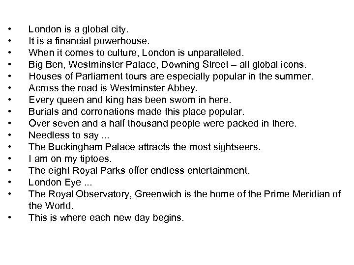 • • • • London is a global city. It is a financial