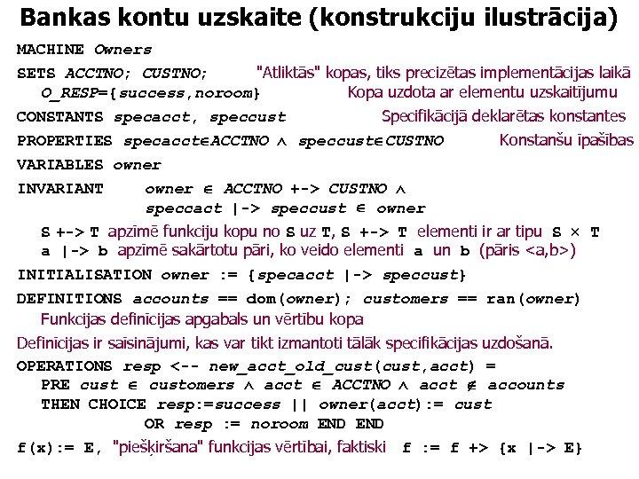 Bankas kontu uzskaite (konstrukciju ilustrācija) MACHINE Owners SETS ACCTNO; CUSTNO;