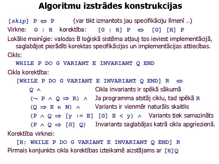 Algoritmu izstrādes konstrukcijas [skip] P P (var tikt izmantots jau specifikāciju līmenī. . )