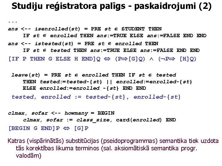 Studiju reģistratora palīgs - paskaidrojumi (2). . . ans <-IF isenrolled(st) = PRE st