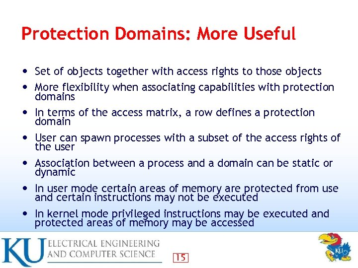 Protection Domains: More Useful • Set of objects together with access rights to those