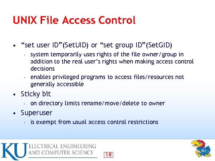 "UNIX File Access Control • ""set user ID""(Set. UID) or ""set group ID""(Set. GID)"
