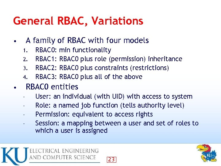 General RBAC, Variations A family of RBAC with four models • 1. 2. 3.