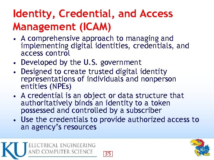 Identity, Credential, and Access Management (ICAM) • • • A comprehensive approach to managing