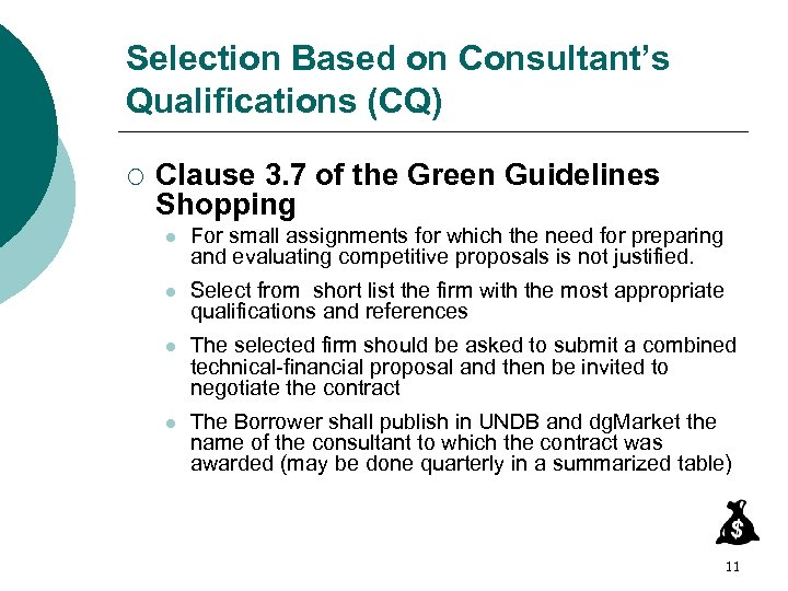 Selection Based on Consultant's Qualifications (CQ) ¡ Clause 3. 7 of the Green Guidelines