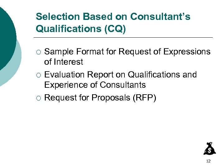 Selection Based on Consultant's Qualifications (CQ) ¡ ¡ ¡ Sample Format for Request of