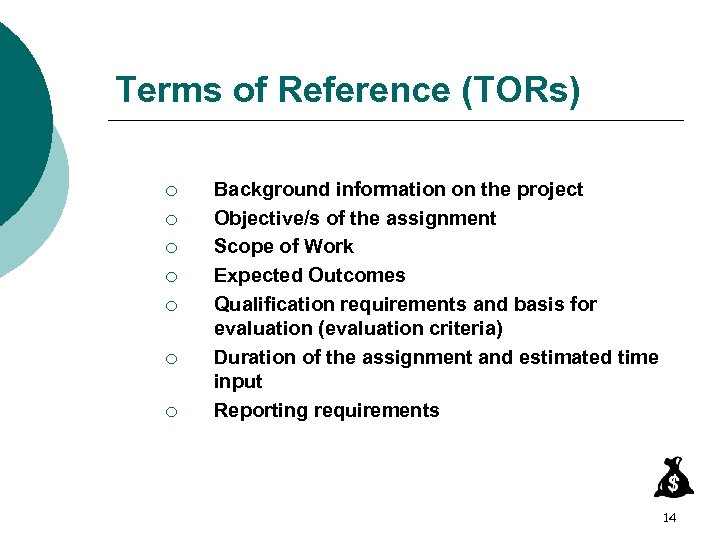 Terms of Reference (TORs) ¡ ¡ ¡ ¡ Background information on the project Objective/s
