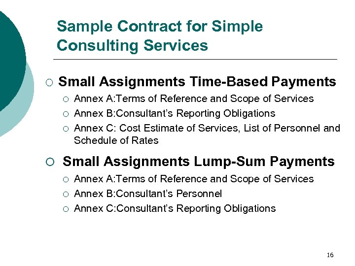 Sample Contract for Simple Consulting Services ¡ Small Assignments Time-Based Payments ¡ ¡ ¡