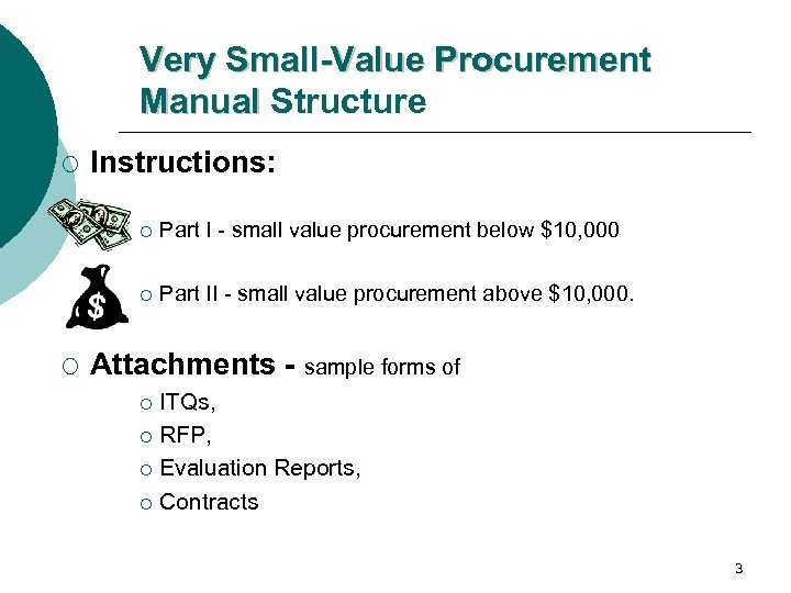 Very Small-Value Procurement Manual Structure ¡ Instructions: ¡ ¡ ¡ Part I - small