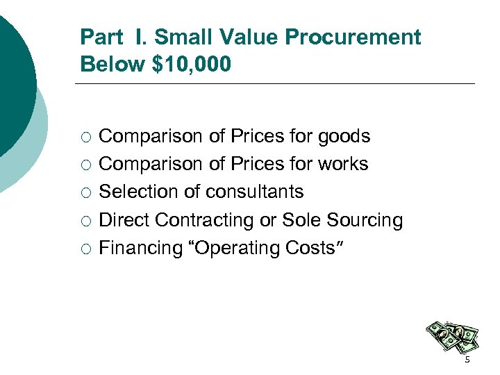 Part I. Small Value Procurement Below $10, 000 ¡ ¡ ¡ Comparison of Prices