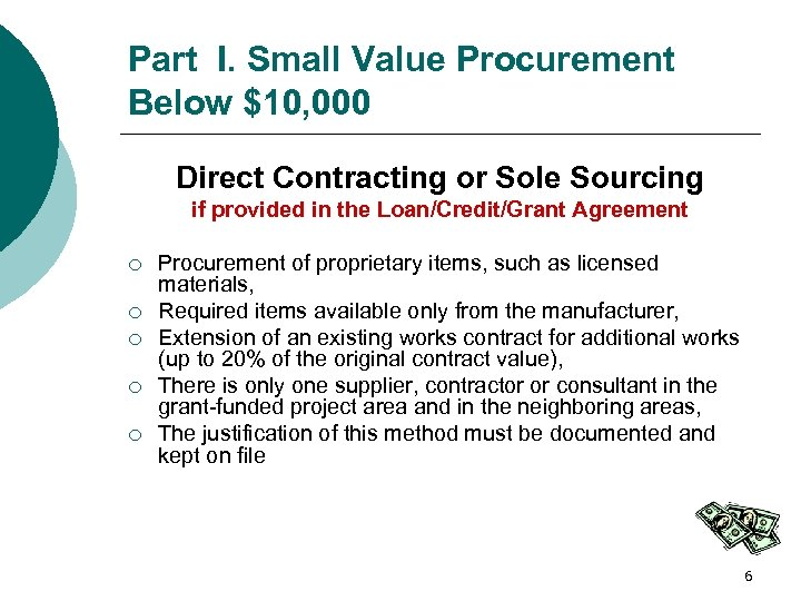 Part I. Small Value Procurement Below $10, 000 Direct Contracting or Sole Sourcing if