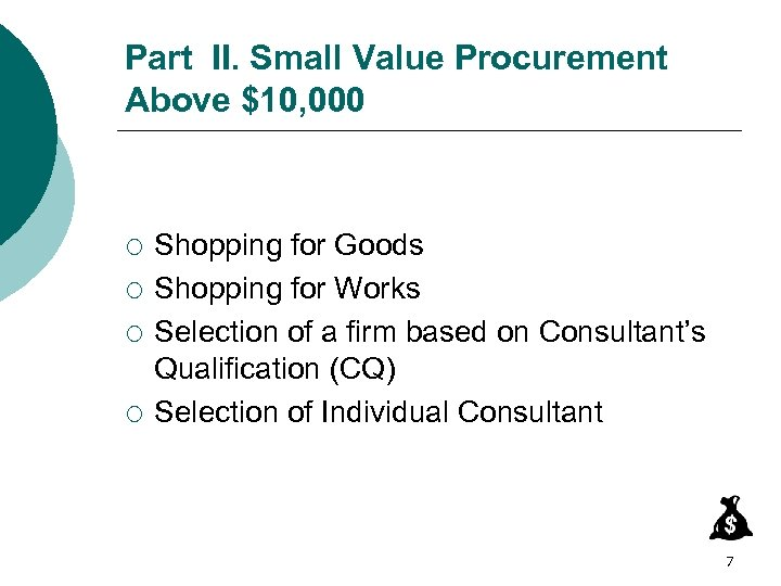 Part II. Small Value Procurement Above $10, 000 ¡ ¡ Shopping for Goods Shopping