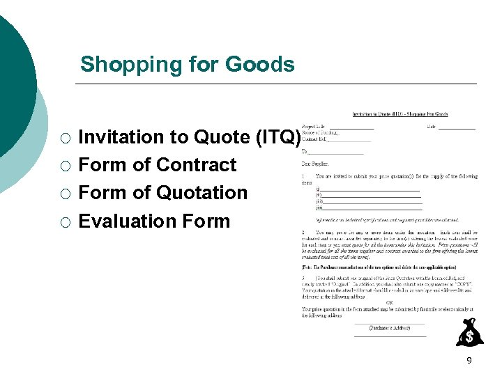 Shopping for Goods ¡ ¡ Invitation to Quote (ITQ) Form of Contract Form of