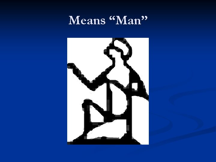 "Means ""Man"""