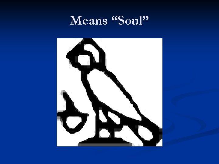"""Means """"Soul"""""""