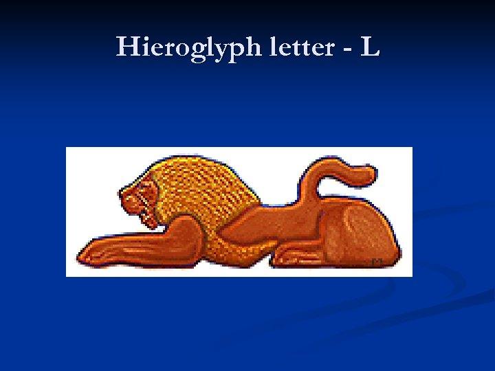 Hieroglyph letter - L