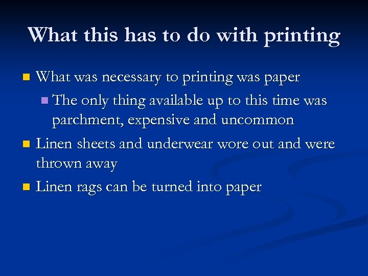 What this has to do with printing What was necessary to printing was paper