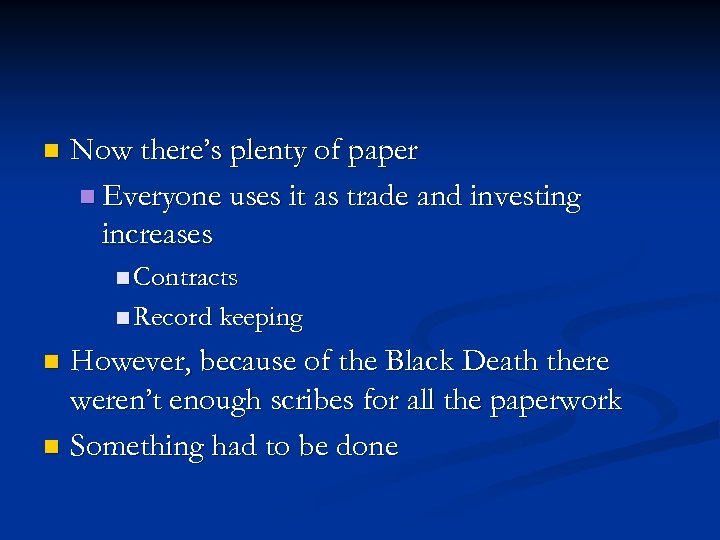 n Now there's plenty of paper n Everyone uses it as trade and investing