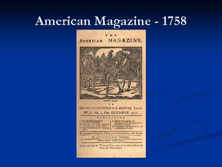 American Magazine - 1758
