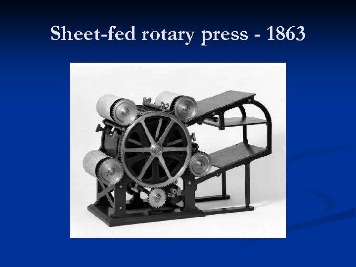 Sheet-fed rotary press - 1863